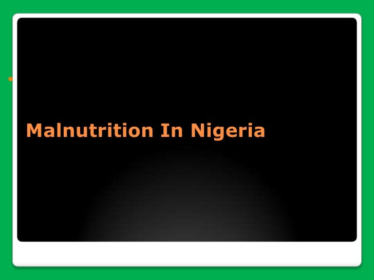 Malnutrition In Nigeria<br />