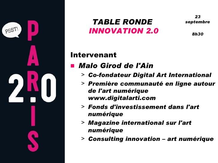 23      TABLE RONDE                 septembre      INNOVATION 2.0                 8h30     Intervenant ■ Malo Girod de l'A...