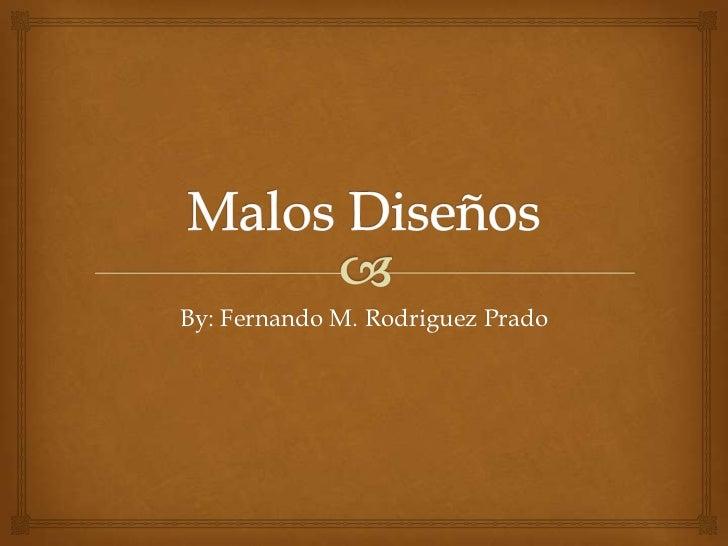 By: Fernando M. Rodriguez Prado