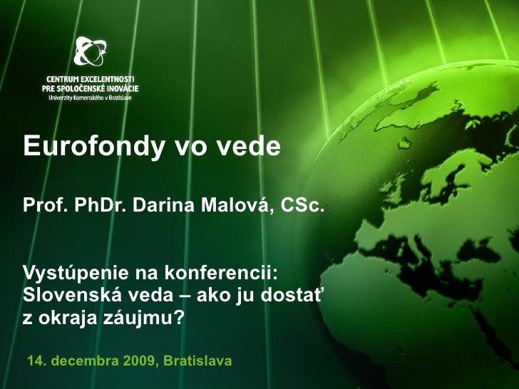Eurofondy vo vede Prof. PhDr. Darina Malová, CSc. Vystúpenie na konferencii: Slovenská veda – ako ju dostať zokraja záujm...