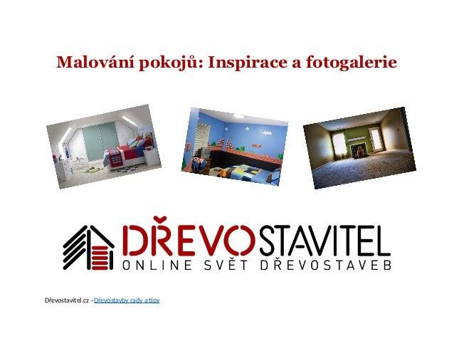 Malování pokojů: Inspirace a fotogalerie Dřevostavitel.cz –Dřevostavby rady a tipy