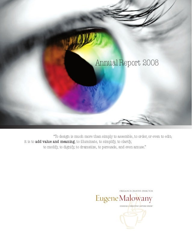"""CONSCIOUS. CONSISTENT. CAFFEINE-DRIVEN TM AnnualReport 2008 """"To design is much more than simply to assemble, to order, or ..."""
