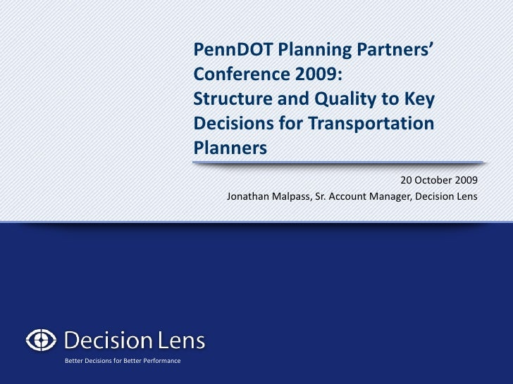 PennDOT Planning Partners' Conference 2009:Structure and Quality to Key Decisions for Transportation Planners<br />20 Octo...
