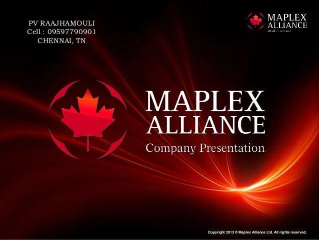 PV RAAJHAMOULICell : 09597790901   CHENNAI, TN                     Copyright 2013 © Maplex Alliance Ltd. All rights reserv...