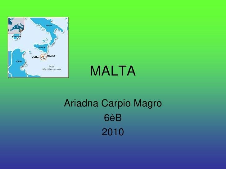 MALTA  Ariadna Carpio Magro         6èB         2010