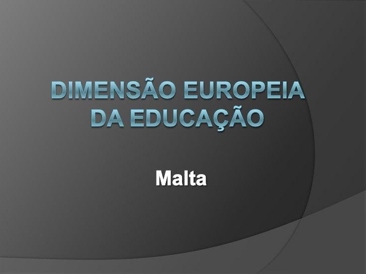 Dimensão Europeia da Educação<br />Malta<br />