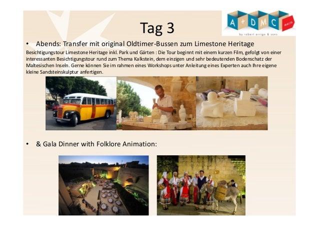 Tag 3  • Abends: Transfer mit original Oldtimer-Bussen zum Limestone Heritage  Besichtigungstour Limestone Heritage inkl. ...