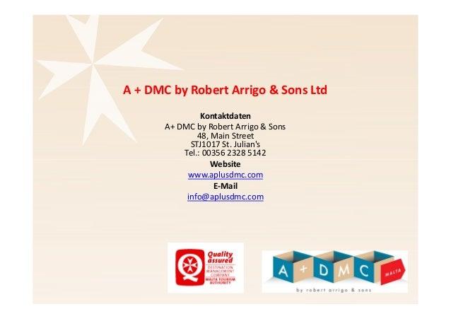 A + DMC by Robert Arrigo & Sons Ltd  Kontaktdaten  A+ DMC by Robert Arrigo & Sons  48, Main Street  STJ1017 St. Julian's  ...
