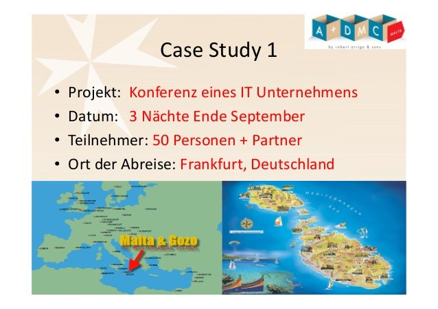 Case Study 1  • Projekt: Konferenz eines IT Unternehmens  • Datum: 3 Nächte Ende September  • Teilnehmer: 50 Personen + Pa...