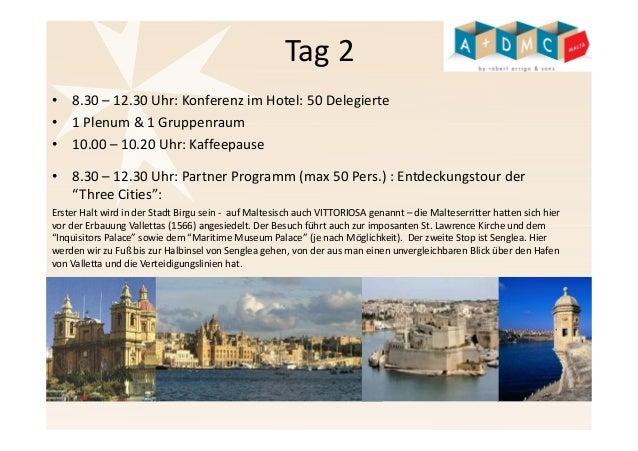 Tag 2  • 8.30 – 12.30 Uhr: Konferenz im Hotel: 50 Delegierte  • 1 Plenum & 1 Gruppenraum  • 10.00 – 10.20 Uhr: Kaffeepause...
