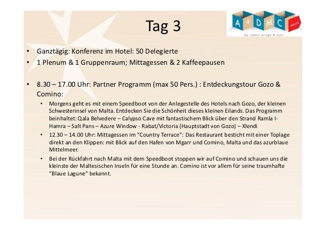 Tag 3  • Ganztägig: Konferenz im Hotel: 50 Delegierte  • 1 Plenum & 1 Gruppenraum; Mittagessen & 2 Kaffeepausen  • 8.30 – ...
