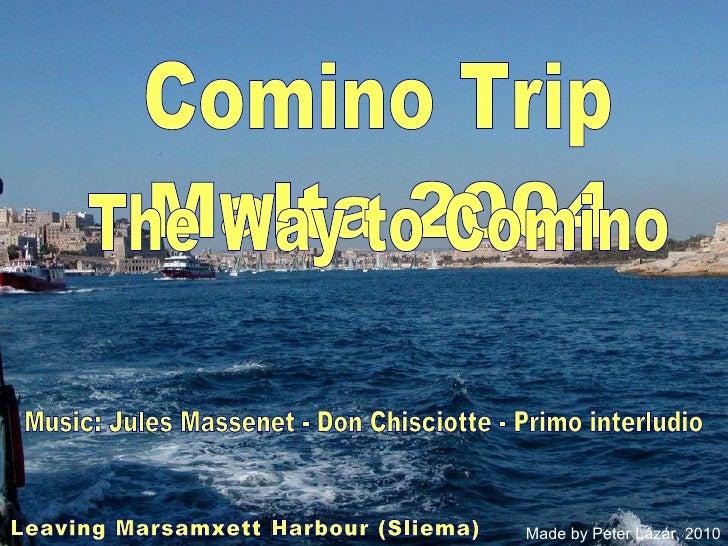 The Way to Comino Leaving Marsamxett Harbour (Sliema)  Comino Trip Music: Jules Massenet - Don Chisciotte - Primo interlud...