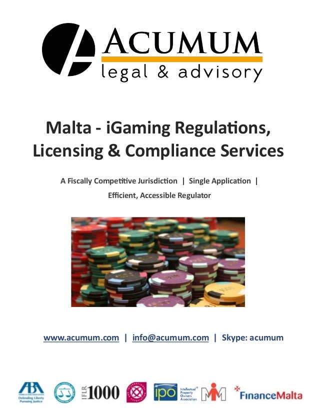 Malta - iGaming Regulations, Licensing & Compliance Services www.acumum.com | info@acumum.com | Skype: acumum A Fiscally C...