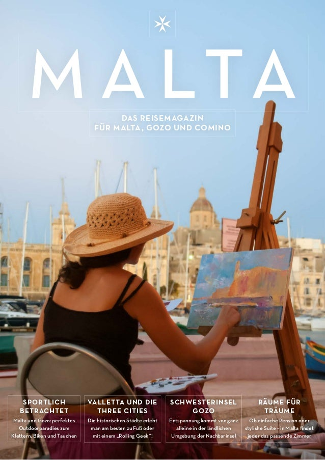 M ALTA-M AGAZINU1 M A LTADAS REISEMAGAZIN FÜR MALTA, GOZO UND COMINO SPORTLICH BETRACHTET Malta und Gozo: perfektes Outdoo...