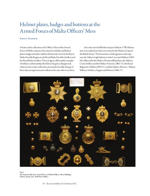 70 · TreasuresofMalta 55,Christmas2012 Helmetplates,badgesandbuttonsatthe ArmedForcesofMaltaOfficers'Mess DenisA.Darmanin ...