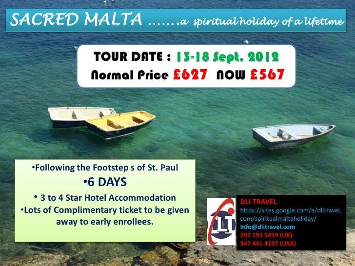 SACRED MALTA …….a                            spiritual holiday of a lifetime                  TOUR DATE : 13-18 Sept. 2012...