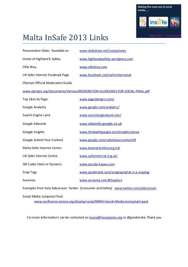 Malta InSafe 2013 Links Presentation Slides `Available on www.slideshare.net/LouiseJones Home of Highland E-Safety www.hig...