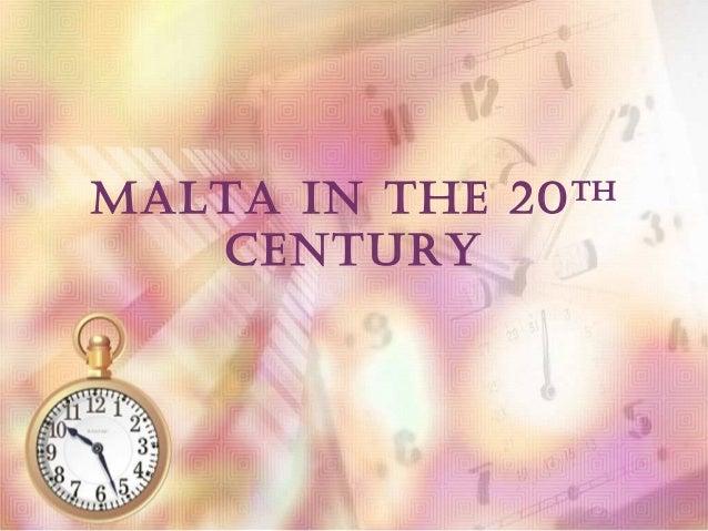 Malta in the 20 Century  th