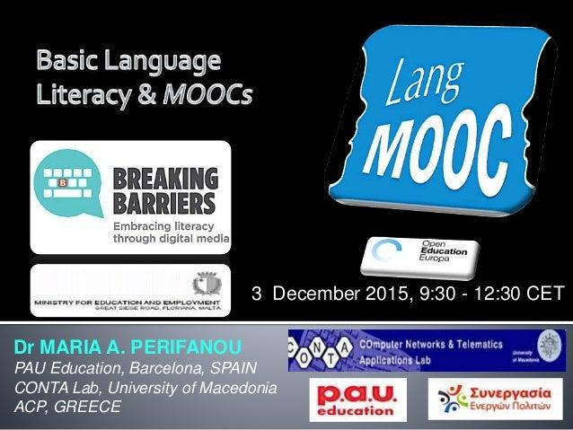 Dr MARIA A. PERIFANOU PAU Education, Barcelona, SPAIN CONTA Lab, University of Macedonia ACP, GREECE 3 December 2015, 9:30...