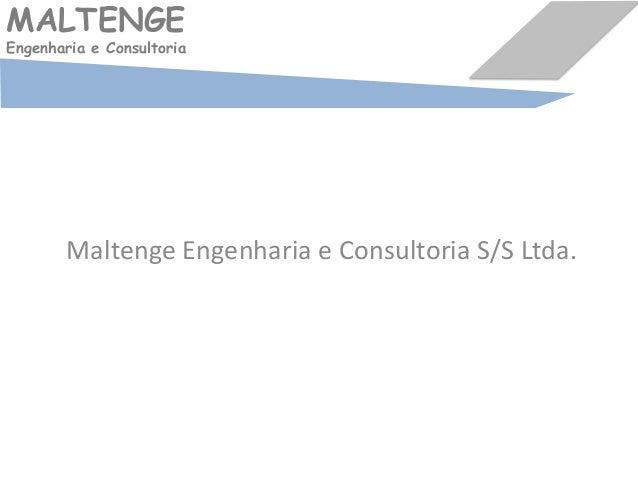 MALTENGEEngenharia e ConsultoriaMaltenge Engenharia e Consultoria S/S Ltda.