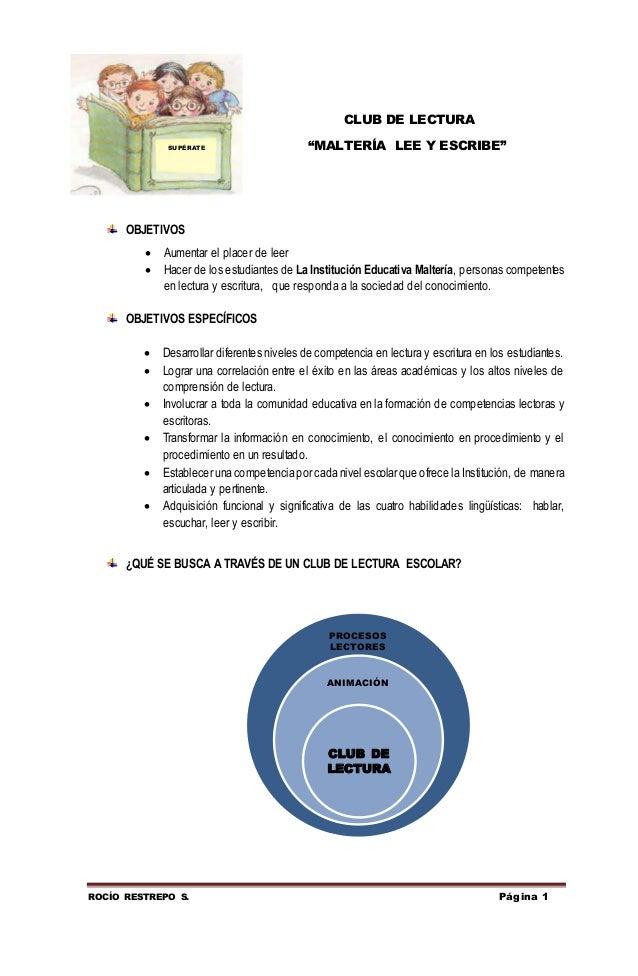 """ROCÍO RESTREPO S. Página 1 CLUB DE LECTURA SUPÉRATE """"MALTERÍA LEE Y ESCRIBE"""" OBJETIVOS  Aumentar el placer de leer  Hace..."""