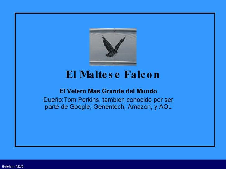El Maltese Falcon El Velero Mas Grande del Mundo Dueño:Tom Perkins, tambien conocido por ser parte de Google, Genentech, A...