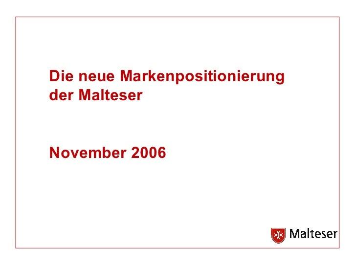 Die neue Markenpositionierung der Malteser November 2006