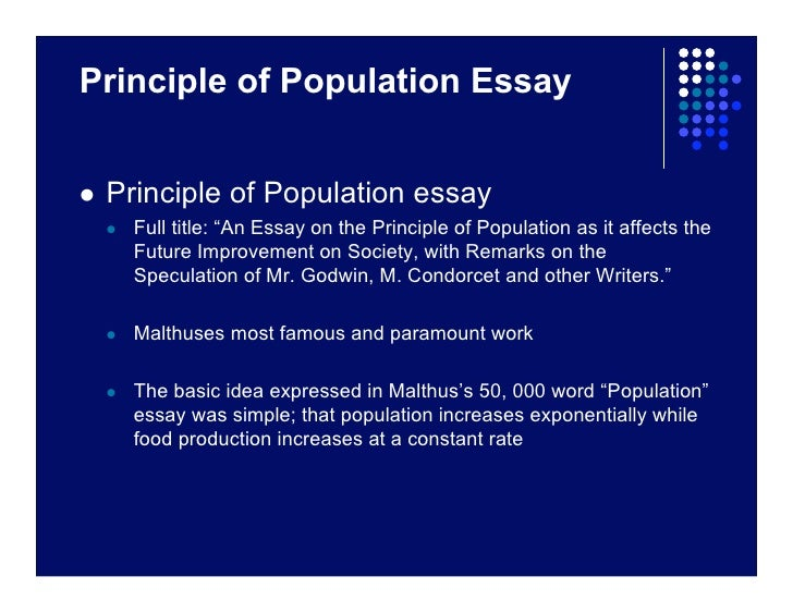 malthus essay on the principle of population 1803 In his much-expanded and revised 1803 edition of the essay, malthus concentrated on bringing empirical evidence to bear (much of it acquired on his extensive travels.