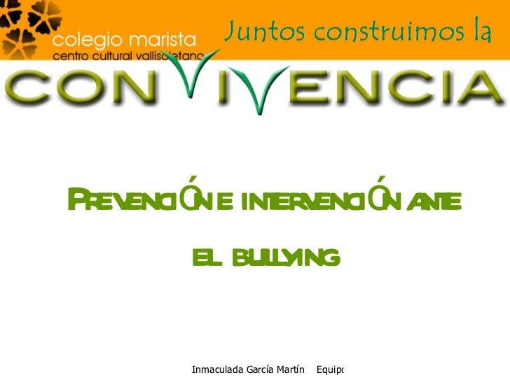 Prevención e intervención ante el  bullying