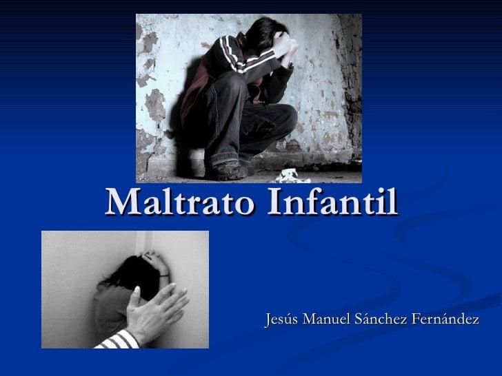 Maltrato Infantil Jesús Manuel Sánchez Fernández