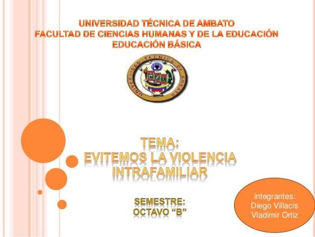 integrantes:Diego VillacísVladimir Ortiz