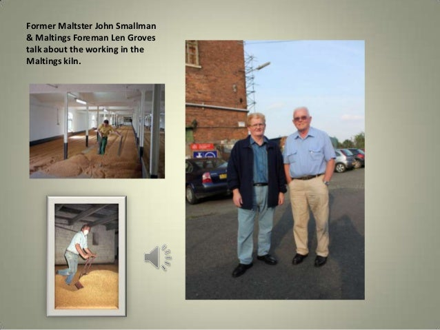 Former Maltster John Smallman & Maltings Foreman Len Groves talk about the working in the Maltings kiln.