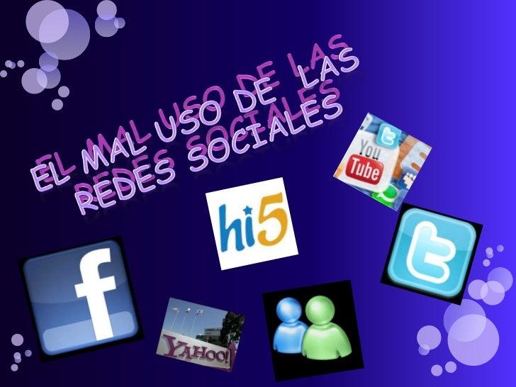 El mal uso De las<br />redes sociales<br />El mal uso de  las <br />redes sociales <br />