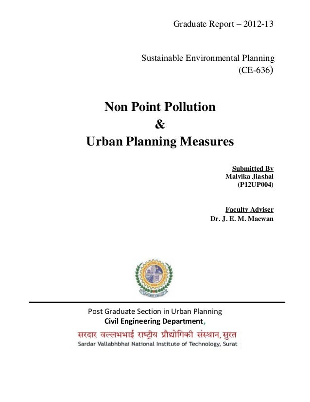 Graduate Report – 2012-13 Sustainable Environmental Planning (CE-636) Non Point Pollution & Urban Planning Measures Submit...