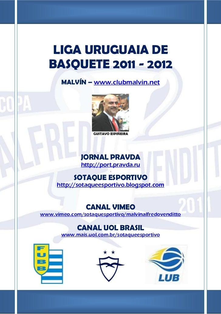 LIGA URUGUAIA DE   BASQUETE 2011 - 2012       MALVÍN – www.clubmalvin.net              JORNAL PRAVDA              http://p...