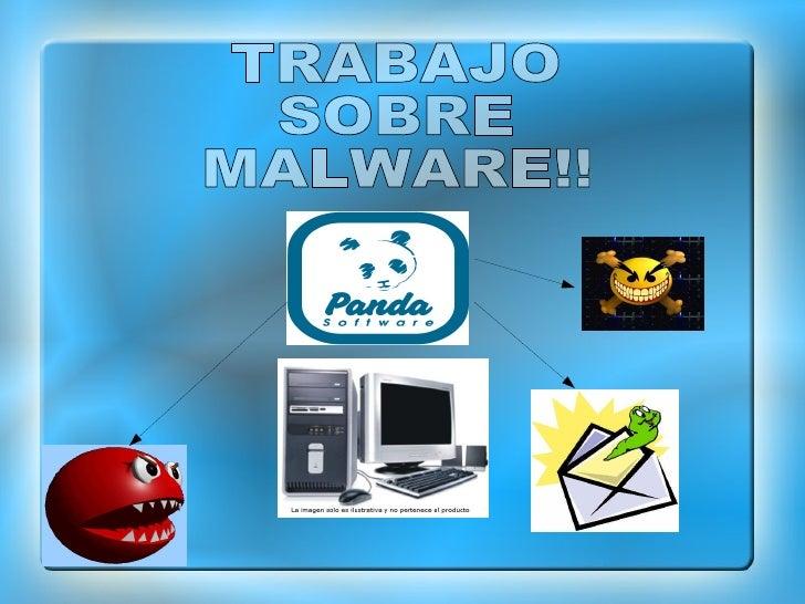 TRABAJO  SOBRE MALWARE!!