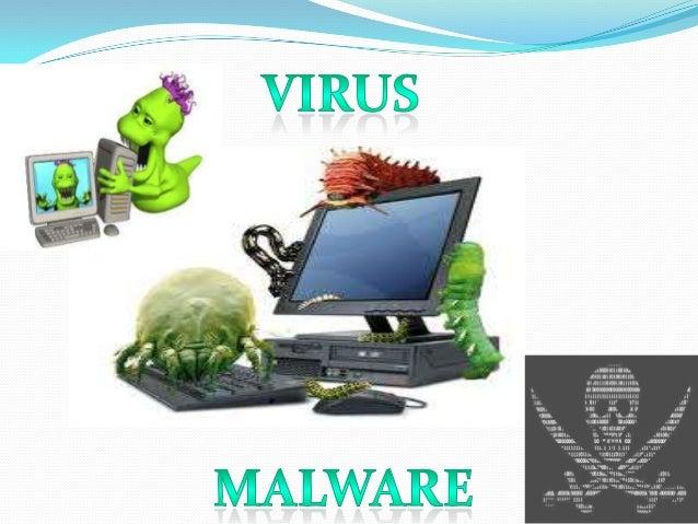 MalwareEs un virus o un software que tienecomo objetivo infiltrase en lacomputadora o en el sistema deinformación sin el c...