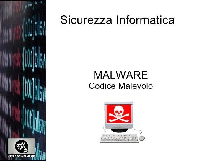Sicurezza Informatica MALWARE Codice Malevolo