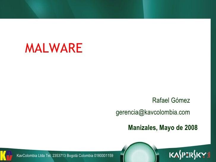 MALWARE Rafael Gómez [email_address] Manizales ,  Mayo de 2008