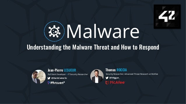 42 - Malware - Understand the Threat and How to Respond