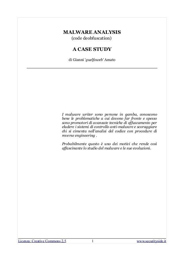MALWARE ANALYSIS (code deobfuscation) A CASE STUDY di Gianni 'guelfoweb' Amato I malware writer sono persone in gamba, con...
