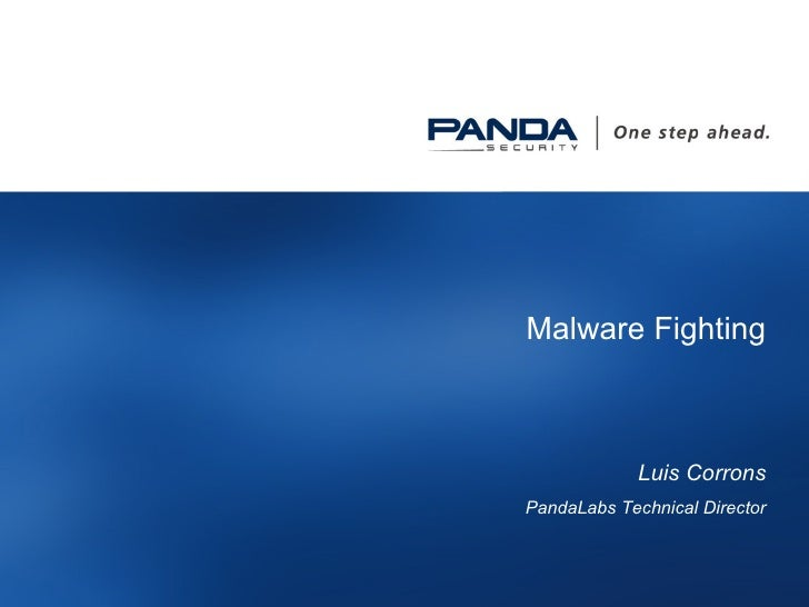 Malware Fighting Luis Corrons PandaLabs Technical Director