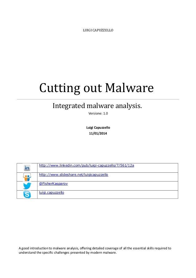 LUIGI CAPUZZELLO  Cutting out Malware Integrated malware analysis. Versione: 1.0  Luigi Capuzzello 11/01/2014  http://www....
