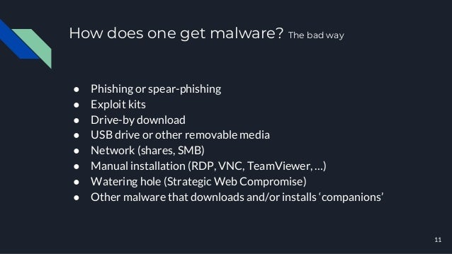 How does one get malware? The bad way 11 ● Phishing or spear-phishing ● Exploit kits ● Drive-by download ● USB drive or ot...