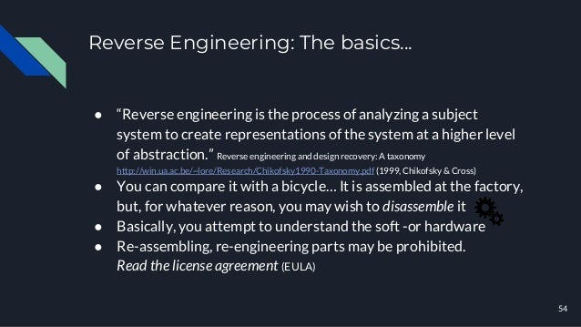 """Reverse Engineering: The basics... ● """"Reverse engineering is the process of analyzing a subject system to create represent..."""