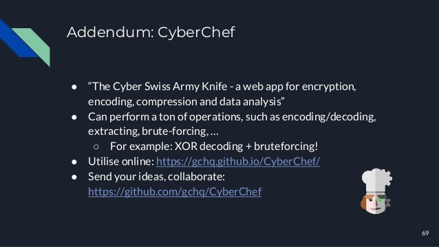 """Addendum: CyberChef ● """"The Cyber Swiss Army Knife - a web app for encryption, encoding, compression and data analysis"""" ● C..."""