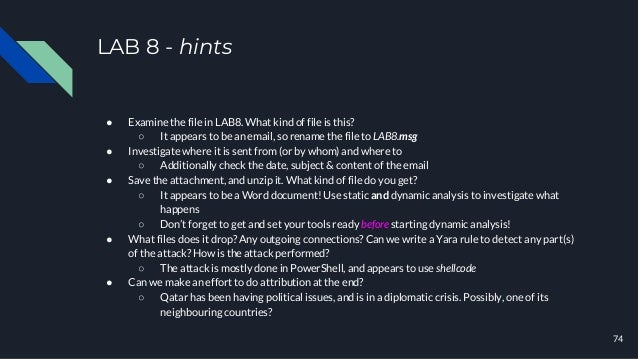 LAB 8 - hints ● Examine the file in LAB8. What kind of file is this? ○ It appears to be an email, so rename the file to LA...