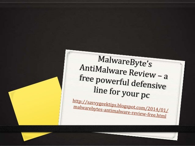 MalwareByte's AntiMalware, a free powerful defensive line for your pc