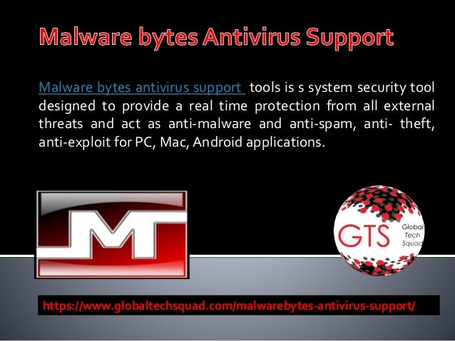 Malware bytes antivirus support tools is s system security tool designed to provide a real time protection from all extern...