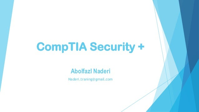 CompTIA Security + Abolfazl Naderi Naderi.traning@gmail.com